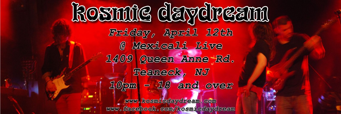 Kosmic Daydream LIVE tonight at Mexicali!